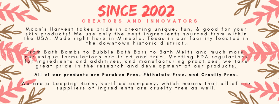 Established in 2002 Moon's Harvest Bath Bombs